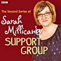 Sarah Millican's Support Group: The Complete Series, Volume 2 Audiobook by Sarah Millican Narrated by Sarah Millican
