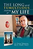 The Long and Tumultuous Journey of My Life, A. Cyrus Tahernia and Facc Faap, 1425742408