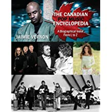Canadian Pop Music Encyclopedia - Volume 2 (L thru Z) (Canadian Pop Muisc Encyclopedia)