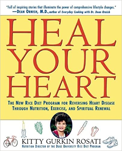 Book Heal Your Heart: New Rice Diet Program for Reversing Heart Disease Through Nutrition, Exercise and Spiritual Renewal