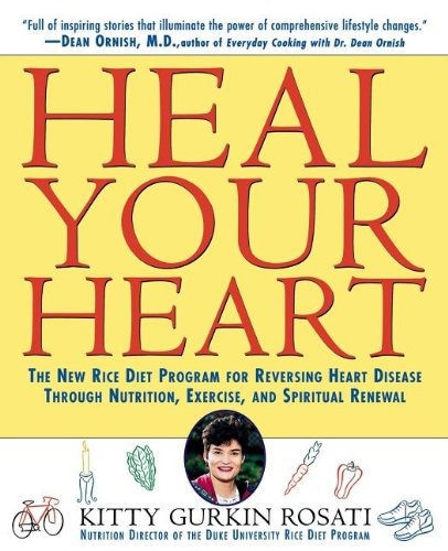 Heal Your Heart: The New Rice Diet Program for Reversing Heart Disease Through Nutrition, Exercise, and Spiritual Renewal - The First Spiritual Exercises