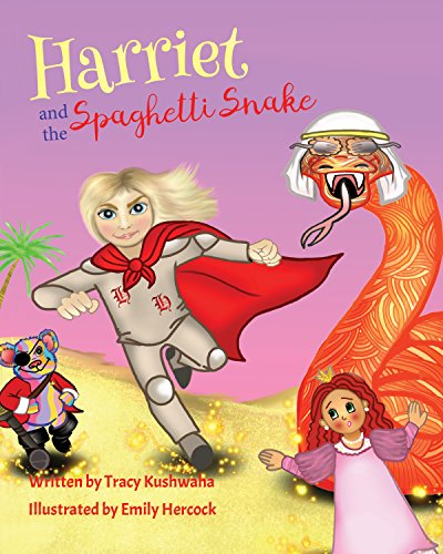 Harriet and the Spaghetti Snake by [Kushwaha, Tracy]