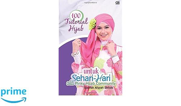 100 Tutorial Hijab Untuk Sehari-hari Ala Pinky Hijab Community (Indonesian Edition) (Indonesian) Paperback – December 15, 2014