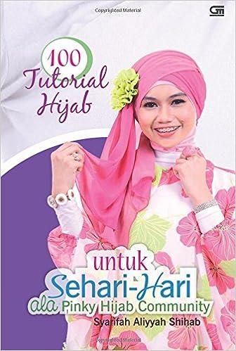 100 Tutorial Hijab Untuk Sehari-hari Ala Pinky Hijab Community: Amazon.es: Syarifah Aliyyah Shihab: Libros en idiomas extranjeros