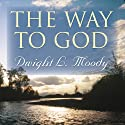 The Way to God Audiobook by Dwight L. Moody Narrated by Dennis McKee