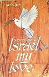 Israel, My Love, Zola Levitt, 0802441793