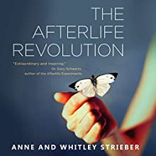 The Afterlife Revolution Audiobook by Anne and Whitley Strieber Narrated by Whitley Strieber