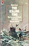 The Killing Time: The German U-Boats 1914-1918