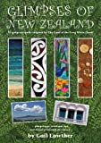 img - for Glimpses of New Zealand: 35 Gorgeous Quilts Inspired by The Land of the Long White Cloud book / textbook / text book