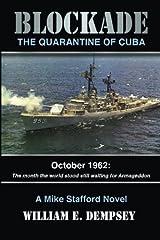 Blockade: The Quarantine of Cuba (Mike Stafford Novels) (Volume 2) Paperback
