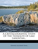 A Crystallographic Study Of The Thinolite Of Lake Lahontan...