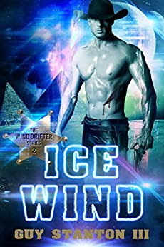 Ice Wind: Sci-fi Western (The Wind Drifters Series Book 2) by [Stanton III,Guy]