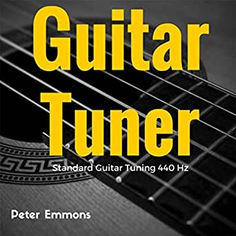 guitar tuner standard guitar tuning eadgbe acoustic 440 hz by peter emmons on amazon music. Black Bedroom Furniture Sets. Home Design Ideas