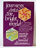 Journeys into the Bright World : A Personal Account of the Ketamine Experience, Alltounian, Howard S. and Moore, Marcia, 0914918125