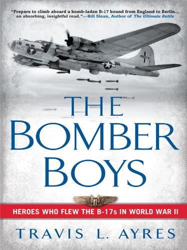 The Bomber Boys: Heroes Who Flew the B17s in World War II (Thorndike Biography)