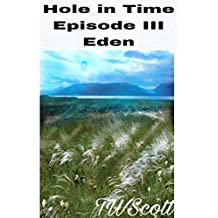A Hole in Time: Eden (Episode Book 3)