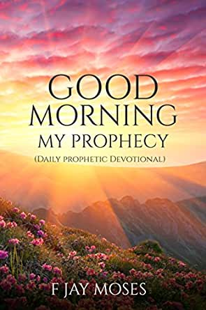 Good Morning My Prophecy Daily Prophetic Devotional Kindle