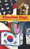 Best Kimchees - Kimchee Days, Or, Stoned-Cold Warriors Review