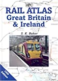 Rail Atlas of Great Britain and Ireland, S. Baker, 0860935760