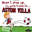 When I grow up, I'm going to play for Aston Villa