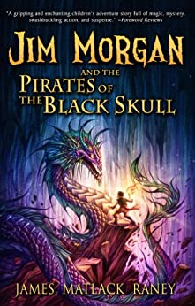 Jim Morgan and the Pirates of the Black Skull by [Raney, James Matlack]