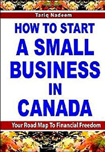 How to Start a Small Business in Canada by Self-Help Publishers