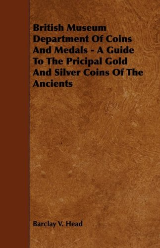British Museum Department Of Coins And Medals Guide To The Principal Gold And Silver Coins