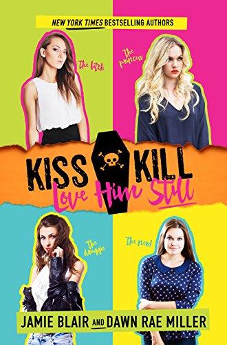 Kiss Kill Love Him Still by [Blair, Jamie, Miller, Dawn Rae]