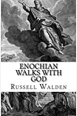Enochian Walks with God: Another Look at Enoch, Immortality and the Rapture Paperback