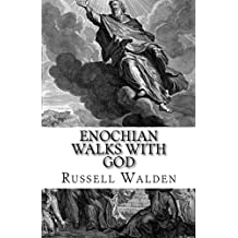Enochian Walks with God: Another Look at Enoch, Immortality and the Rapture