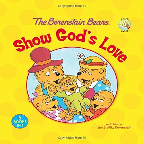 The Berenstain Bears Show God's Love (Berenstain Bears/Living Lights)