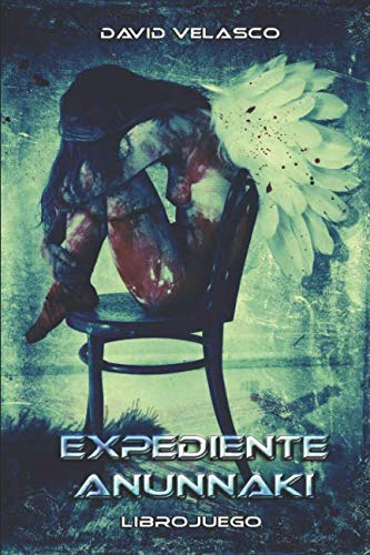 Expediente Anunnaki: Librojuego Tapa blanda – 8 jun 2017 David Velasco Independently published 1521463778 Fiction / Fantasy / General