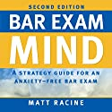 Bar Exam Mind: A Strategy Guide for an Anxiety-Free Bar Exam Audiobook by Matt Racine Narrated by Duane Sharp