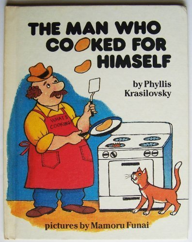 The Man Who Cooked for Himself (A Parents magazine read aloud and easy reading program original)