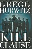 """The Kill Clause A Novel"" av Gregg Hurwitz"