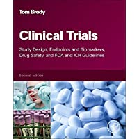 Clinical Trials: Study Design, Endpoints and Biomarkers, Drug Safety, and FDA and...