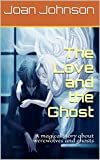The Love and the Ghost: A magical story about werewolves and ghosts