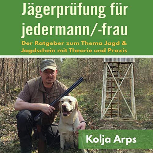 Pdf Outdoors Jägerprüfung für jedermann/-frau [Hunter's Test for Everyone]: Der Ratgeber zum Thema Jagd & Jagdschein mit Theorie und Praxis