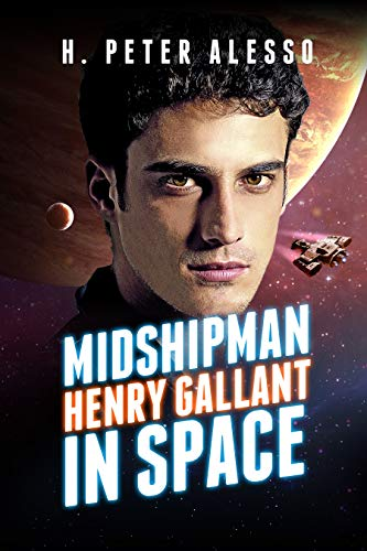 Midshipman Henry Gallant In Space by Harry Peter Alesso ebook deal