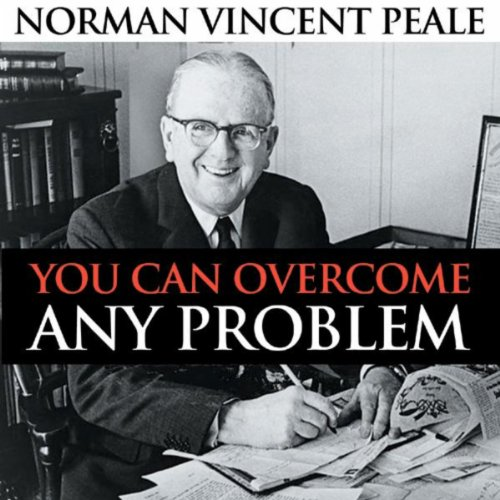 The Power Of Positive Thinking Quotes Norman Vincent Peale: You Can Overcome Any Problem By Norman Vincent Peale On