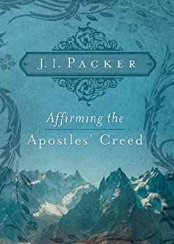 Affirming the Apostles' Creed 1433502100 Book Cover