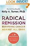 Radical Remission: Surviving Cancer A...