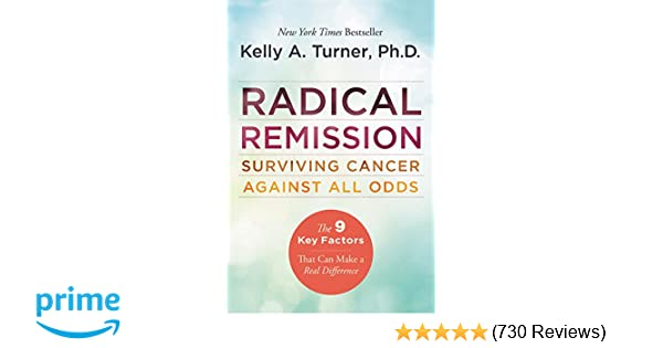 Radical Remission: Surviving Cancer Against All Odds: Kelly