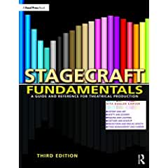 Stagecraft Fundamentals: A Guide and Reference for Theatrical Production, 3rd Edition from Focal Press