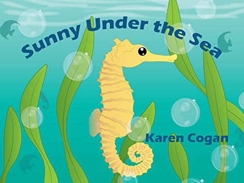 Sunny Under the Sea (God's Lessons for Little Kids Book 1) by [Cogan, Karen]