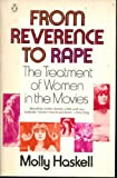 From Reverence to Rape by Molly Haskell (1974-11-30)