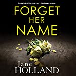 Forget Her Name | Jane Holland
