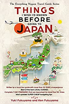 Japan Travel Guide 2018: Things I Wish I'D Known Before Going To Japan (The Everything Nippon Travel Guide Series)