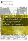 Industriële Statistiek Als Technologie Voor Het Oplossen Van Problemen, de Mast, Jeroen, 9056297015