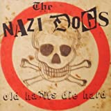 Old Habits Die Hard by Nazi Dogs (2010-08-24)